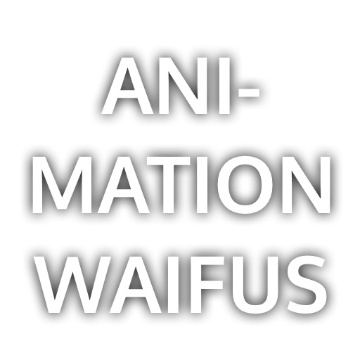 Animation Waifus
