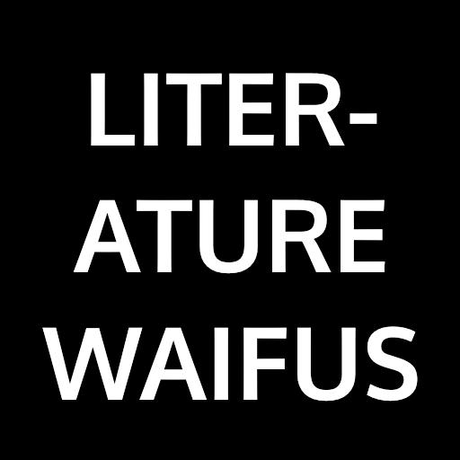 Literature Waifus